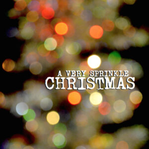 A Very Sprinkle Christmas - Jesse and the Sprinkles